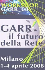 GARR-X, Il Futuro della Rete a Milano 1-4 Aprile 08