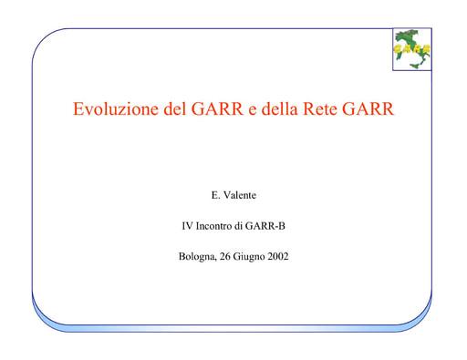 WS04 - Valente - Evoluzione del GARR e della Rete GARR