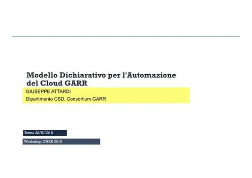 WS18 - G. Attardi - Modello dichiarativo per l'automazione del Cloud GARR