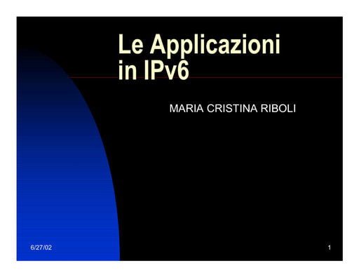 WS04 - Riboli - Applicazioni su IPv6