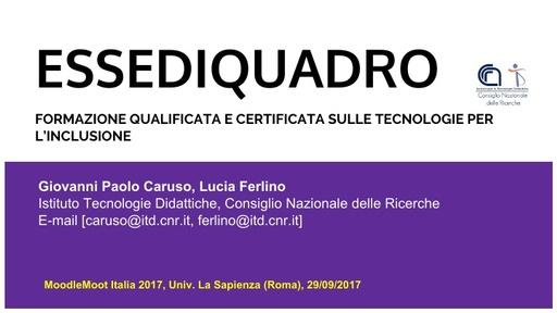 MoodleMoot 2017 - Essediquadro - Formazione qualificata e certificata sulle tecnologie per l'inclusione
