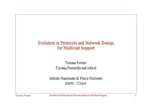 WS03 - Ferrari - Evolution in Protocols and Network Design for Multicast Support