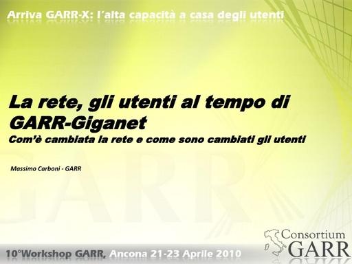 WS10 - Carboni - La rete, gli utenti al tempo di GARR-Giganet