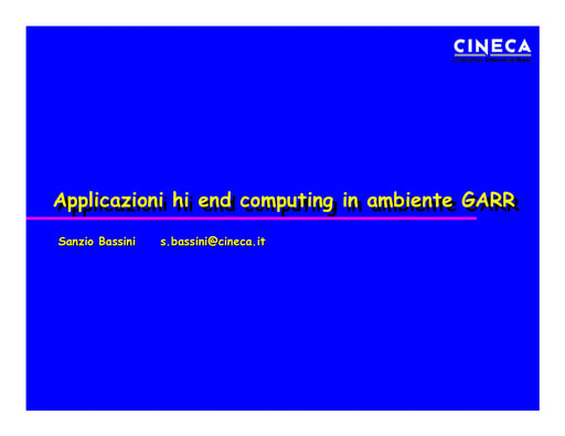 WS04 - Bassini - Applicazioni high end computing in ambiente GARR