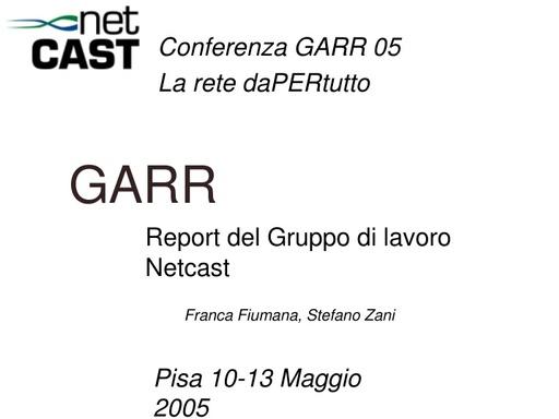 Conferenza GARR 2005 - Presentazione - Netcast - report