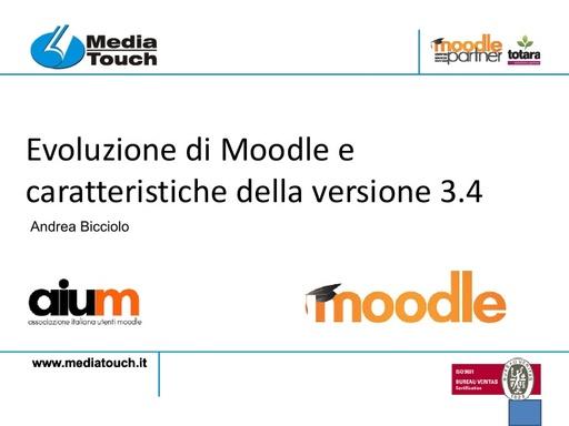 MoodleMoot 2017 - Bicciolo - Evoluzione di Moodle e caratteristiche della versione 3.4