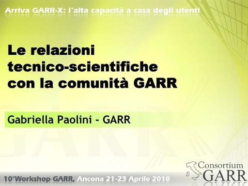 WS10 - Paolini - Le relazioni tecnico-scientifiche con la comunità GARR