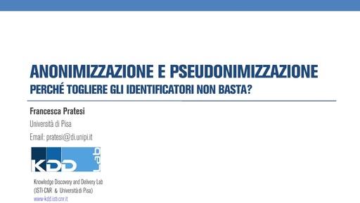 WS18 - F. Pratesi - Anonimizzazione e pseudonimizzazione