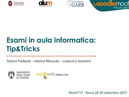 MoodleMoot 2017 - Podesta - Esami in aula informatica: Tip&Tricks