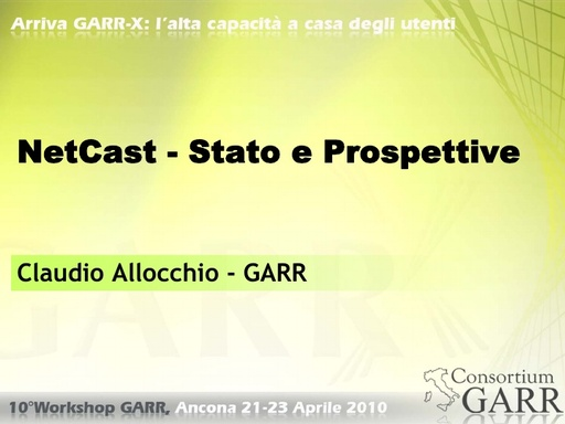 WS10 - Allocchio - NetCast: Stato e prospettive
