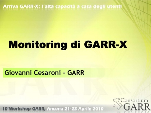 WS10 - Cesaroni - Il monitoring in GARR-X