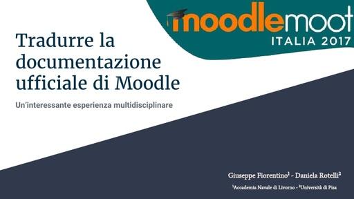 MoodleMoot 2017 - Fiorentino - Tradurre la documentazione ufficiale di Moodle