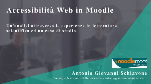 MoodleMoot 2017 - Schiavone - Accessibilità web in Moodle