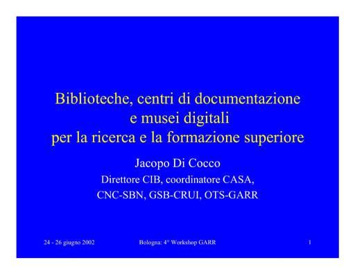 WS04 - Di Cocco - Biblioteche, centri di documentazione e musei digitali per la ricerca e la formazione superiore