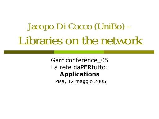 Conferenza GARR 2005 - Presentazione - Di Cocco